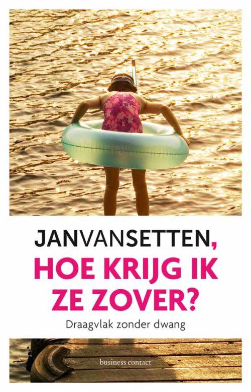 Jan van Setten - hoe krijg ik ze zover?